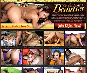 If you are a lover of black porn, www.BlackBootyBeauties.com